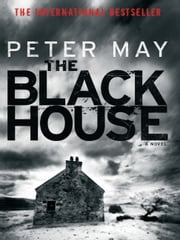 The Blackhouse - The Lewis Trilogy ebook by Peter May