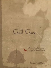 God Guy - Becoming the Man You're Meant to Be ebook by Michael DiMarco