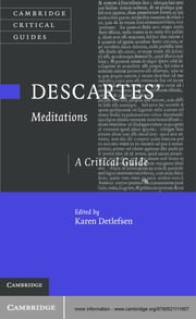 Descartes' Meditations - A Critical Guide ebook by Karen Detlefsen