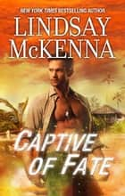 Captive Of Fate ebook by Lindsay McKenna