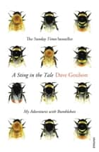 A Sting in the Tale ebook by Dave Goulson