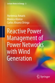 Reactive Power Management of Power Networks with Wind Generation ebook by Hortensia Amaris,Monica Alonso,Carlos Alvarez Ortega