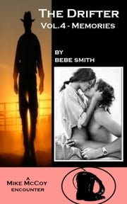 The Drifter Vol.4 - Memories - (A Mike McCoy Encounter) ebook by Bebe Smith
