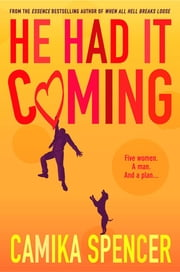 He Had It Coming ebook by Camika Spencer