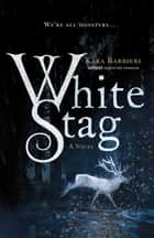 White Stag - A Permafrost Novel ebook by Kara Barbieri