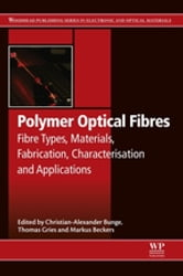 Polymer Optical Fibres - Fibre Types, Materials, Fabrication, Characterisation and Applications ebook by