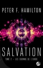 Les Chemins de l'exode - Salvation, T2 ebook by Peter F. Hamilton, Nenad Savic