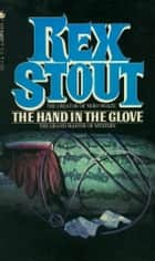 The Hand in the Glove ebook by Rex Stout