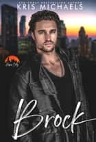 Brock ebook by Kris Michaels, Hopeful Heroes