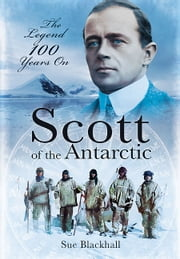 Scott of the Antarctic - We Shall Die Like Gentlemen ebook by Blackhall, Sue