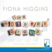 The Mothers' Group audiobook by Fiona Higgins