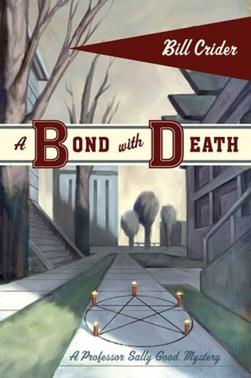 A Bond with Death - A Professor Sally Good Mystery ebook by Bill Crider