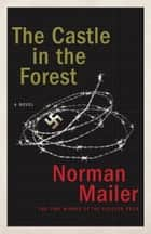 The Castle in the Forest - A Novel ebook by Norman Mailer