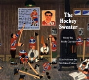 The Hockey Sweater ebook by Roch Carrier,Sheldon Cohen