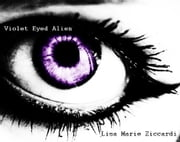Violet Eyed Alien ebook by Lisa Ziccardi