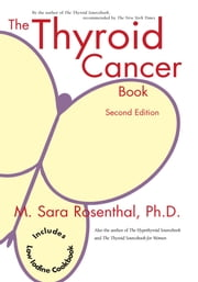 The Thyroid Cancer Book - Second Edition ebook by M. Sara Rosenthal, Ph. D.
