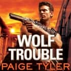 Wolf Trouble audiobook by Paige Tyler