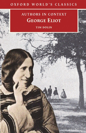 George Eliot (Authors in Context) ebook by Tim Dolin