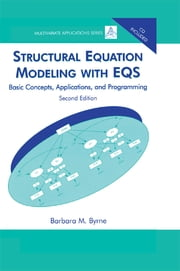 Structural Equation Modeling With EQS - Basic Concepts, Applications, and Programming, Second Edition ebook by Barbara M. Byrne, Barbara M. Byrne