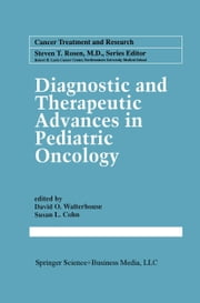 Diagnostic and Therapeutic Advances in Pediatric Oncology ebook by David O. Walterhouse,Susan L. Cohn