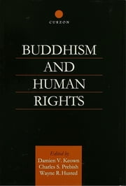 Buddhism and Human Rights ebook by Wayne R. Husted,Damien Keown,Charles S. Prebish