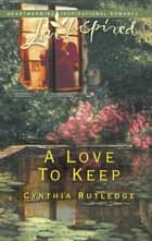 A Love to Keep ebook by Cynthia Rutledge