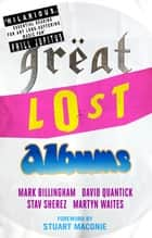 Great Lost Albums ebook by Mark Billingham, David Quantick, Martyn Waites,...