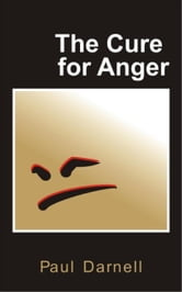 Cure For Anger ebook by Paul Darnell