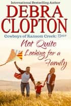Brice: Not Quite Looking for a Family ebook by Debra Clopton