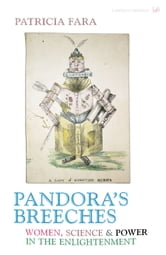 Pandora's Breeches - Women,Science and Power in the Enlightenment ebook by Patricia Fara