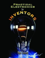 Practical Electronics for Inventors ebook by Scherz, Paul