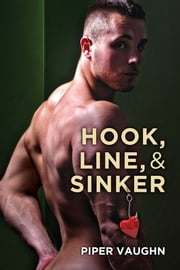 Hook, Line, & Sinker ebook by Piper Vaughn