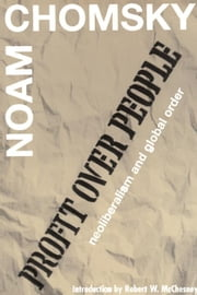 Profit Over People: Neoliberalism and Global Order ebook by Chomsky, Noam