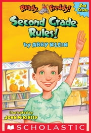 Second Grade Rules! (Ready, Freddy! 2nd Grade #1) ebook by Abby Klein,John McKinley