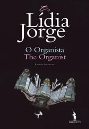O Organista ebook by Lídia Jorge
