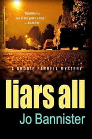 Liars All - A Brodie Farrell Mystery ebook by Jo Bannister