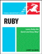 Ruby - Visual QuickStart Guide ebook by Larry Ullman