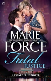 Fatal Justice: Book Two of the Fatal Series ebook by Marie Force