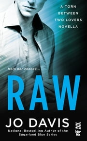 Raw - Torn Between Two Lovers (InterMix) ebook by Jo Davis