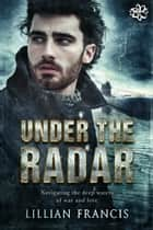 Under the Radar ebook by Lillian Francis