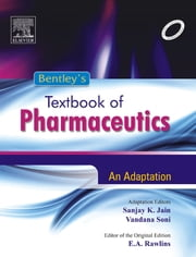 Bentley's Textbook of Pharmaceutics - E-Book ebook by Sanjay Kumar Jain, Vandana Soni