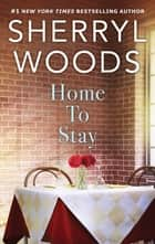 Home to Stay ebook by Sherryl Woods