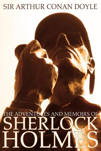 The Adventures and Memoirs of Sherlock Holmes (Engage Books) (Active Table of Contents) [Illustrated] eBook by Sir Arthur Conan Doyle