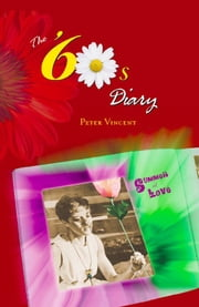 The Sixties Diary ebook by Peter Vincent
