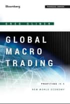 Global Macro Trading ebook by Greg Gliner