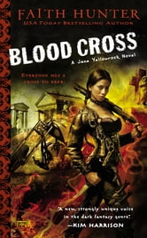 Blood Cross - A Jane Yellowrock Novel ebook by Faith Hunter