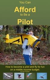You Can Afford To Be A Pilot ebook by Timothy O'Connor