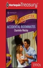 Accidental Roommates ebook by Charlotte Maclay