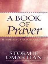 A Book of Prayer - 365 Prayers for Victorious Living ebook by Stormie Omartian