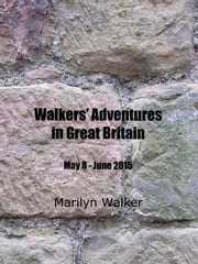 Walkers' Adventures in Great Britain ebook by Marilyn Walker